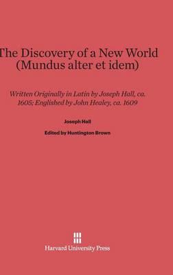 The Discovery of a New World (Mundus Alter Et Idem) (Hardback)