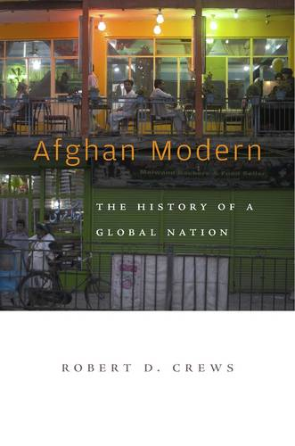 Afghan Modern: The History of a Global Nation (Hardback)