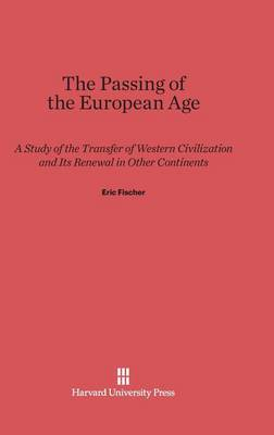The Passing of the European Age (Hardback)