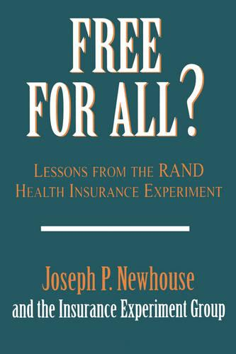Free for All?: Lessons from the RAND Health Insurance Experiment (Paperback)