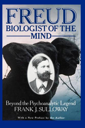 Freud, Biologist of the Mind: Beyond the Psychoanalytic Legend (Paperback)