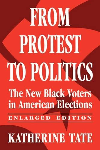 From Protest to Politics: The New Black Voters in American Elections (Paperback)