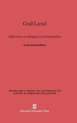 God Land - William E. Massey Sr. Lectures in the History of American Ci (Hardback)