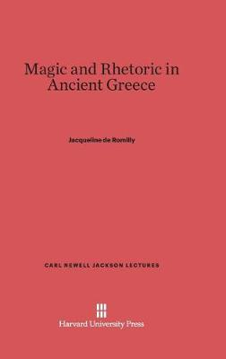 Magic and Rhetoric in Ancient Greece - Carl Newell Jackson Lectures 10 (Hardback)