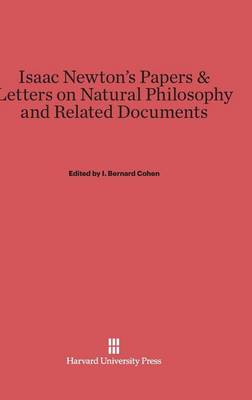 Isaac Newton's Papers & Letters on Natural Philosophy and Related Documents (Hardback)
