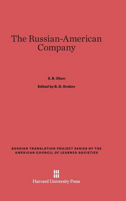 The Russian-American Company - Russian Translation Project Series of the American Council o 9 (Hardback)