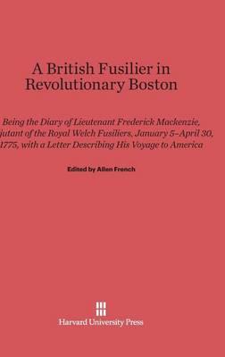 A British Fusilier in Revolutionary Boston (Hardback)