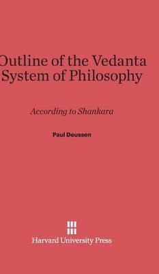 Outline of the Vedanta System of Philosophy (Hardback)