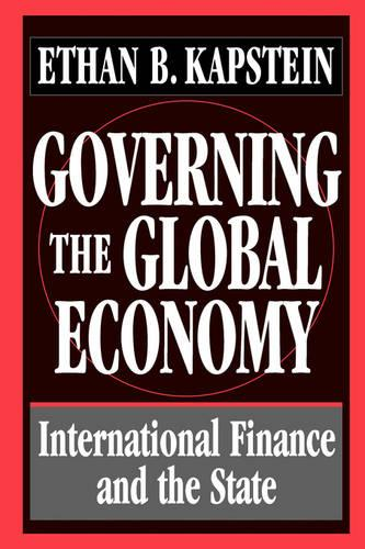 Governing the Global Economy: International Finance and the State (Paperback)