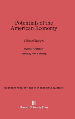Potentials of the American Economy - Wertheim Publications in Industrial Relations 29 (Hardback)