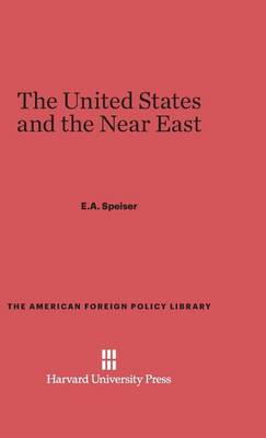 The United States and the Near East (Hardback)
