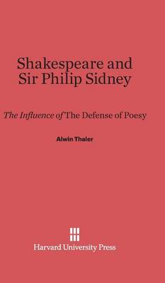 Shakespeare and Sir Philip Sidney (Hardback)