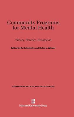 Community Programs for Mental Health - Commonwealth Fund Publications 19 (Hardback)