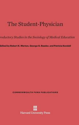 The Student-Physician - Commonwealth Fund Publications 62 (Hardback)