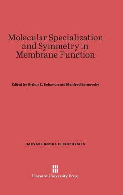 Molecular Specialization and Symmetry in Membrane Function - Harvard Books in Biophysics 2 (Hardback)