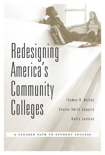 Redesigning America's Community Colleges: A Clearer Path to Student Success (Hardback)