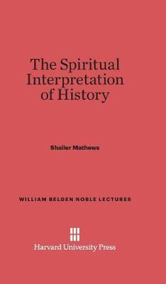 The Spiritual Interpretation of History (Hardback)