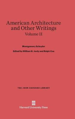 American Architecture and Other Writings, Volume II (Hardback)