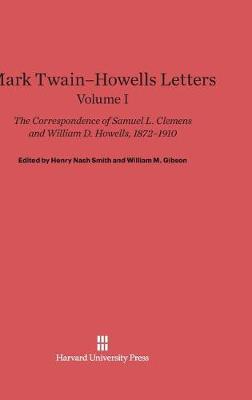 Mark Twain-Howells Letters, Volume I (Hardback)