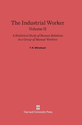 The Industrial Worker, Volume II (Hardback)