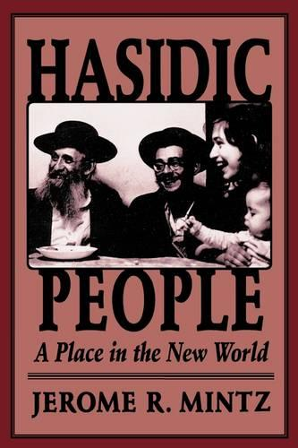 Hasidic People: A Place in the New World (Paperback)