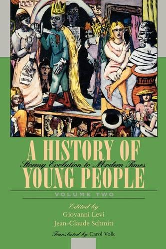 A History of Young People in the West, Volume II: Stormy Evolution to Modern Times (Paperback)