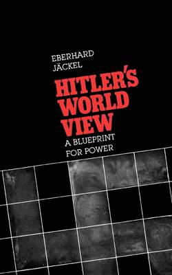 Hitler's World View: A Blueprint for Power (Paperback)