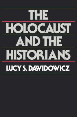The Holocaust and the Historians (Paperback)