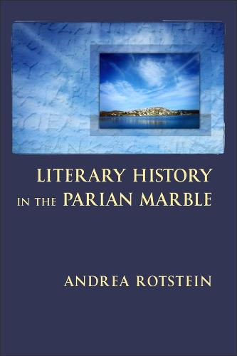 Literary History in the Parian Marble - Hellenic Studies Series (Paperback)