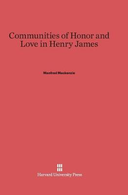 Communities of Honor and Love in Henry James (Hardback)
