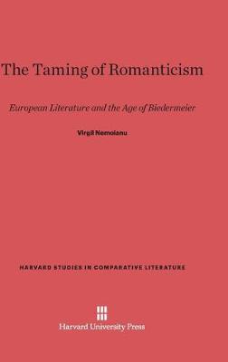 The Taming of Romanticism (Hardback)
