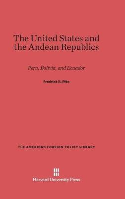 The United States and the Andean Republics (Hardback)
