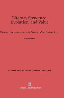 Literary Structure, Evolution, and Value (Hardback)