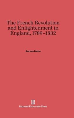 The French Revolution and Enlightenment in England, 1789-1832 (Hardback)