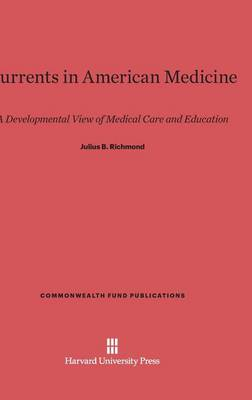 Currents in American Medicine - Commonwealth Fund Publications 31 (Hardback)