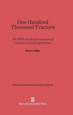 One Hundred Thousand Tractors - Russian Research Center Studies 60 (Hardback)
