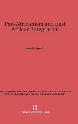 Pan-Africanism and East African Integration (Hardback)