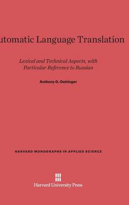 Automatic Language Translation - Harvard Monographs in Applied Science 8 (Hardback)
