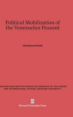 Political Mobilization of the Venezuelan Peasant (Hardback)