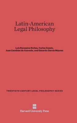 Latin-American Legal Philosophy - Twentieth Century Legal Philosophy 3 (Hardback)