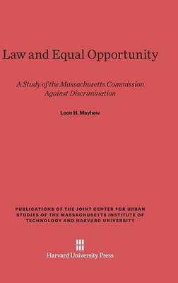 Law and Equal Opportunity - Publications of the Joint Center for Urban Studies of the Ma (Hardback)