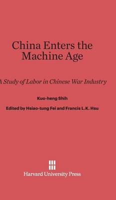 China Enters the Machine Age (Hardback)