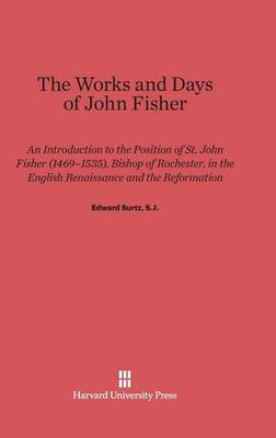 The Works and Days of John Fisher (Hardback)