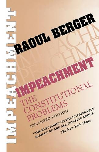 Impeachment: The Constitutional Problems, Enlarged Edition (Paperback)