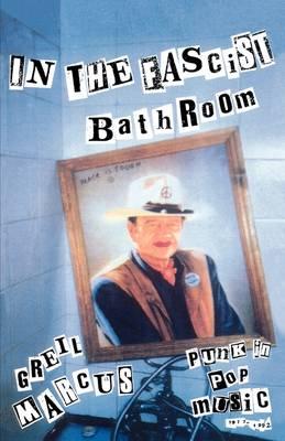 In the Fascist Bathroom: Punk in Pop Music, 1977-1992 (Paperback)