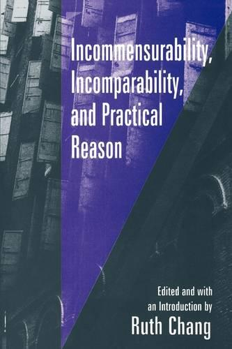 Incommensurability, Incomparability, and Practical Reason (Paperback)