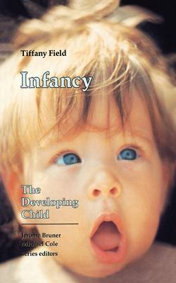 Infancy: The Developing Child (Paperback)