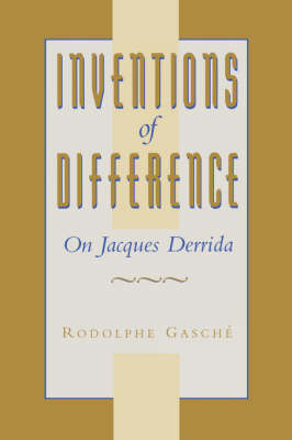 Inventions of Difference: On Jacques Derrida (Paperback)