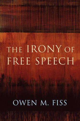 The Irony of Free Speech (Paperback)