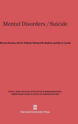Mental Disorders / Suicide - Vital and Health Statistics Monographs, American Public Heal 13 (Hardback)